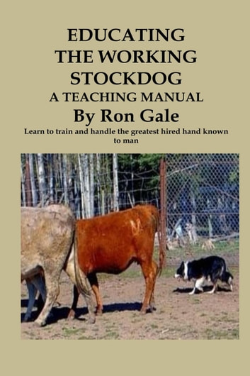 Educating the Working Stockdog ebook by Ron Gale