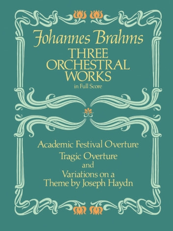 Three orchestral works in full score ebook by johannes brahms three orchestral works in full score academic festival overture tragic overture and variations on fandeluxe Image collections