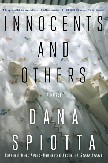 Innocents and Others - A Novel ebook by Dana Spiotta