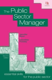 The Public Sector Manager ebook by Jennifer Bean,Lascelles Hussey