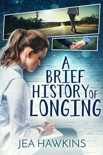A Brief History of Longing ebook by Jea Hawkins