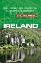 Ireland - Culture Smart! ebook by John Scotney