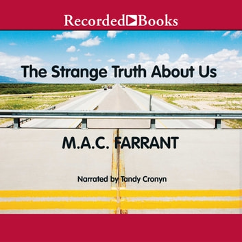 The Strange Truth About Us audiobook by M.A.C. Farrant