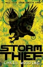 Storm Thief ebook by Chris Wooding