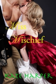 Miss Mischief: A Regency Romance ebook by Kate Harper