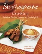 Singapore Cooking ebook by Terry Tan,Christopher Tan,Edmond Ho,David  Thompson
