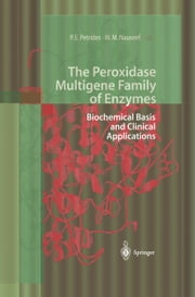 The Peroxidase Multigene Family of Enzymes - Biochemical Basis and Clinical Applications ebook by Petro E. Petrides,William M. Nauseef