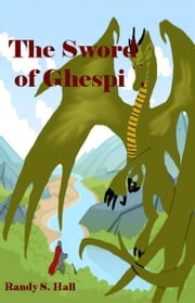 The Sword of Ghespi ebook by Randy S. Hall