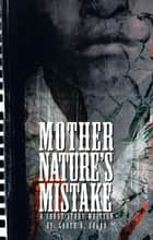 Mother Nature'S Mistake ebook by Garth A. Edgar