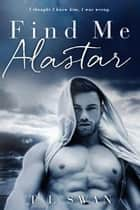 Find Me Alastar ebook by T L Swan