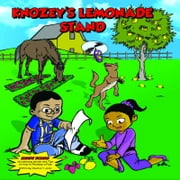 Knozey's Lemonade Stand - Children's Books ebook by Maurice T. Jones