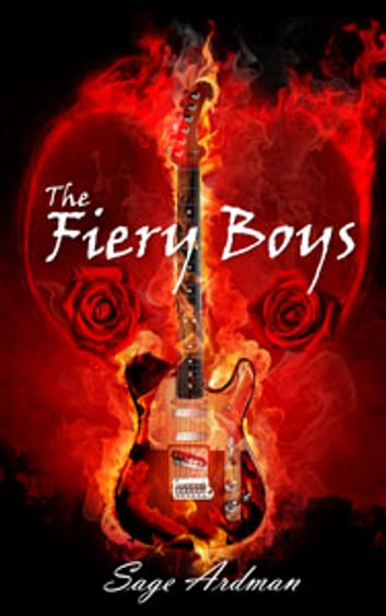 The Fiery Boys ebook by Sage Ardman
