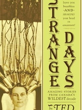 Strange Days: Amazing Stories from Canada's Wildest Decade ebook by Ted Ferguson