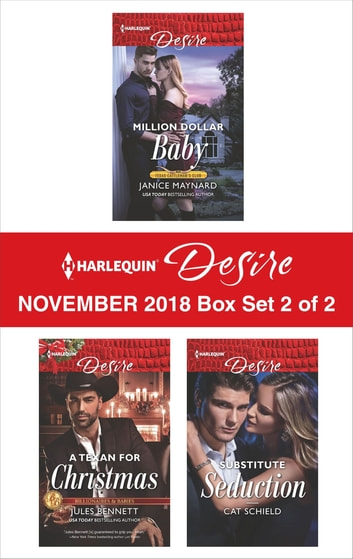 Harlequin Desire November 2018 - Box Set 2 of 2 - Million Dollar Baby\A Texan For Christmas\Substitute Seduction eBook by Janice Maynard,Jules Bennett,Cat Schield