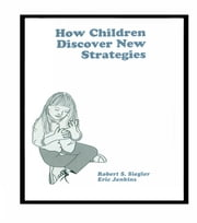How Children Discover New Strategies ebook by Robert Siegler,Eric A. Jenkins