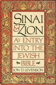 Sinai and Zion ebook by Jon D. Levenson