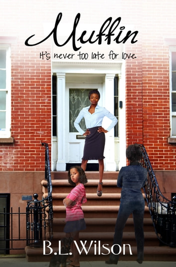 Muffin, It's Never Too Late for Love ebook by B.L Wilson