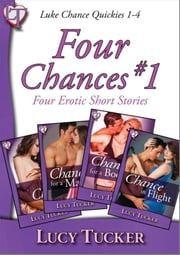 Four Chances #1 - A Luke Chance quadruple header ebook by Lucy Tucker