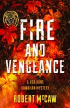 Fire and Vengeance ebook by Robert McCaw