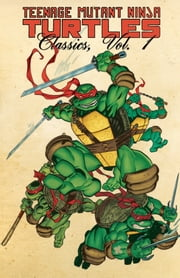 Teenage Mutant Ninja Turtles Classics, Vol. 4 ebook by Bode,Mark; Strnad,Jan; Hedden,Rich; McWeeney,Tom; Bode,Mark; Strnad,Jan; Hedden,Rich; McWeeney,Tom