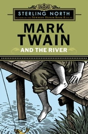 Mark Twain and the River ebook by Sterling North