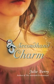 Secondhand Charm ebook by Julie Berry