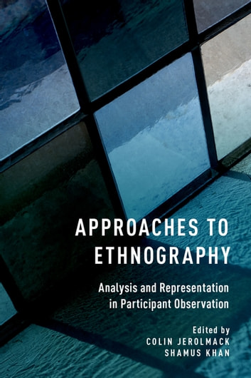 Approaches to Ethnography - Analysis and Representation in Participant Observation ebook by