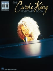 The Carole King Keyboard Book (Songbook) - Note-for-Note Keyboard Transcriptions ebook by Carole King