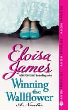 Winning the Wallflower: A Novella ebook by Eloisa James