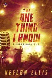 The One Thing I Know ebook by Keelan Ellis