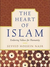 The Heart of Islam ebook by Seyyed Hossein Nasr