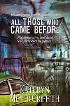 All Those Who Came Before ebook by Kathryn Meyer Griffith