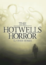 The Hotwells Horror & Other Stories ebook by peter Sutton, Chris Halliday, Thomas David Parker