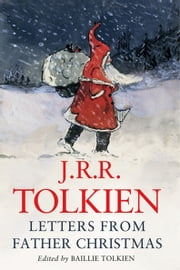 Letters From Father Christmas ebook by J.R.R. Tolkien