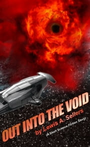 Out into the Void (A Short Story) ebook by Lewis Sellers