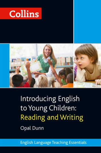 Collins Introducing English to Young Children: Reading and Writing (Collins Teaching Essentials) ebook by Opal Dunn