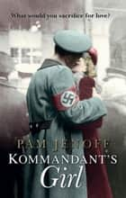 Kommandant's Girl (Mills & Boon M&B) ebook by Pam Jenoff