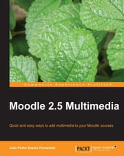 Moodle 2.5 Multimedia ebook by João Pedro Soares Fernandes