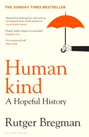 Humankind - THE MOST UPLIFTING SUMMER READ OF 2020 ebook by Rutger Bregman