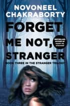 Forget Me Not, Stranger ebook by Novoneel Chakraborty