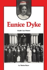 Eunice Dyke - Health Care Pioneer ebook by Marion Royce