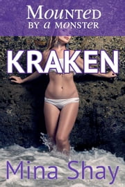Mounted by a Monster: Kraken ebook by Mina Shay