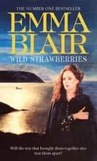 Wild Strawberries ebook by Emma Blair