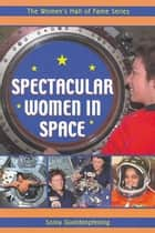 Spectacular Women In Space ebook by Sonia Gueldenpfennig