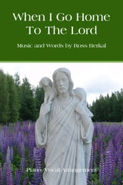When I Go Home To The Lord ebook by Ross Berkal