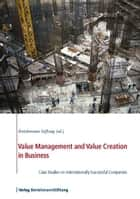 Values Management and Value Creation in Business ebook by Bertelsmann Stiftung