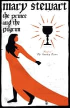 The Prince and the Pilgrim ebook by Mary Stewart