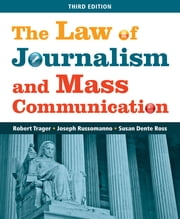 The Law of Journalism and Mass Communication ebook by Robert E. Trager,Joseph Russomanno,Susan D. (Dente) Ross