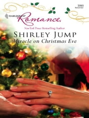 Miracle on Christmas Eve ebook by Shirley Jump