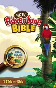 Adventure Bible, NKJV ebook by Jim Madsen,Lawrence O. Richards